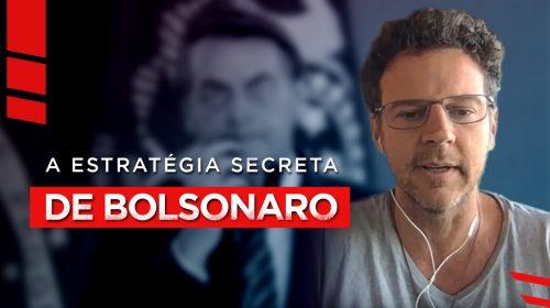A estratégia secreta de Bolsonaro