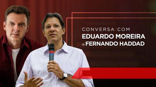 VÍDEO – Conversa com Fernando Haddad