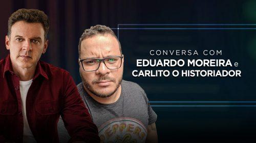 VÍDEO – Bate papo com Carlito Neto e Eduardo Moreira