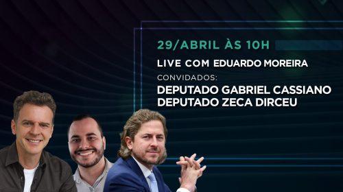 VÍDEO – Live com Eduardo Moreira, Deputado Federal Zeca Dirceu e Gabriel Cassiano