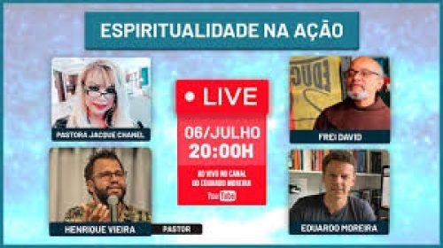 VÍDEO – Espiritualidade na Ação – Pastora Jacque Chanel, Frei David, Pastor Henrique Vieira e Eduardo