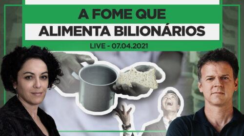A fome que alimenta bilionários – Live com Marcia Tiburi e Eduardo Moreira