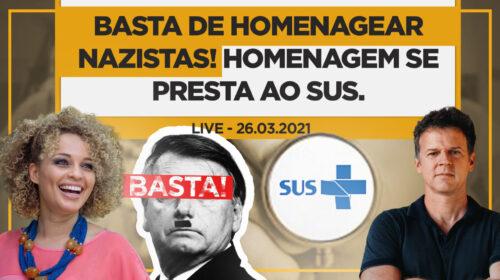 Basta de homenagear nazistas! Homenagem se presta ao SUS