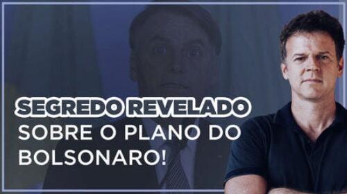 SEGREDO REVELADO sobre o plano do Bolsonaro!