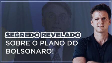 Bolsonaro: segredo revelado