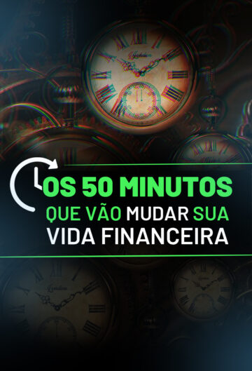 Os 50 minutos que vão Mudar sua Vida Financeira