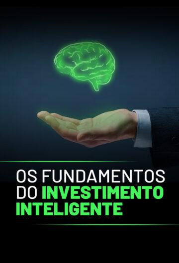 Os Fundamentos do Investimento Inteligente