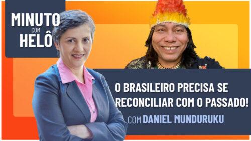 O BRASILEIRO PRECISA SE RECONCILIAR COM O PASSADO!